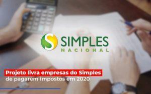 Projeto Livra Empresa Do Simples De Pagarem Post - Abrir Empresa Simples