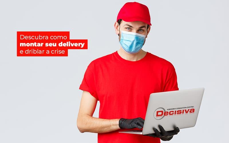 Montar um delivery: tire o seu restaurante da crise agora mesmo!