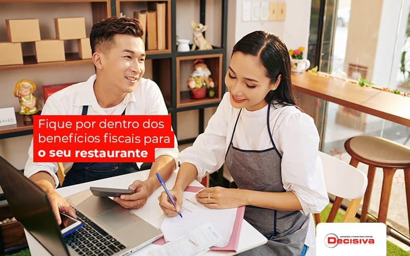 Benefícios Fiscais Para Restaurantes: O Que São E Como Funcionam?