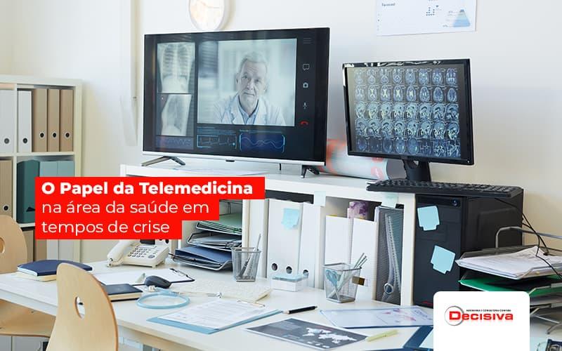Telemedicina: Entenda o papel dessa ferramenta em tempos de crise