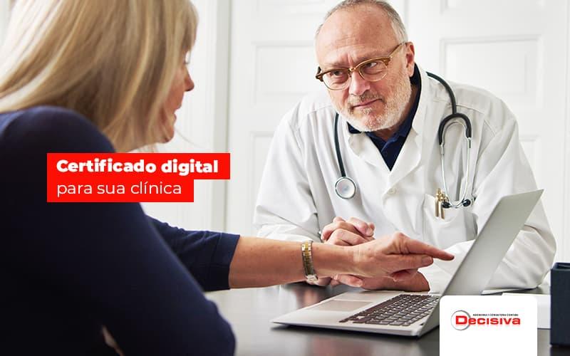 Certificado Digital para clínica médica - Saiba tudo!