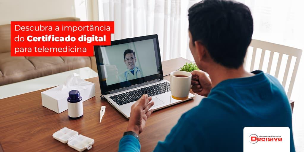 Entenda a importância do certificado digital nos serviços de telemedicina
