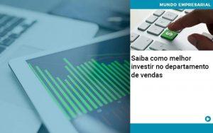Saiba Como Melhor Investir No Departamento De Vendas - Contabilidade em São Paulo | Decisiva Assessoria e Consultória Contábil