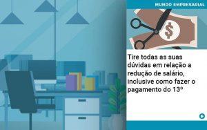 Tire Todas As Suas Duvidas Em Relacao A Reducao De Salario Inclusive Como Fazer O Pagamento Do 13 - Contabilidade em São Paulo | Decisiva Assessoria e Consultória Contábil