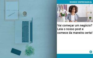 Vai Comecar Um Negocio Leia Nosso Post E Comece Da Maneira Certa - Contabilidade em São Paulo | Decisiva Assessoria e Consultória Contábil