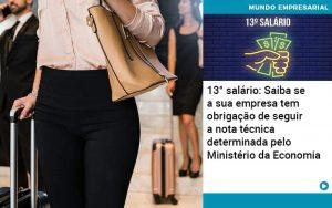 13 Salario Saiba Se A Sua Empresa Tem Obrigacao De Seguir A Nota Tecnica Determinada Pelo Ministerio Da Economica - Contabilidade em São Paulo | Decisiva Assessoria e Consultória Contábil