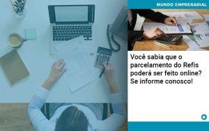 Você Sabia Que O Parcelamento Do Refis Poderá Ser Feito Online - Contabilidade em São Paulo | Decisiva Assessoria e Consultória Contábil