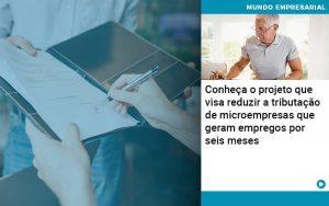 Conheca O Projeto Que Visa Reduzir A Tributacao De Microempresas Que Geram Empregos Por Seis Meses - Contabilidade em São Paulo | Decisiva Assessoria e Consultória Contábil