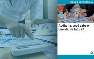 Auditoria Voce Sabe O Que Ela De Fato E - Contabilidade em São Paulo | Decisiva Assessoria e Consultória Contábil