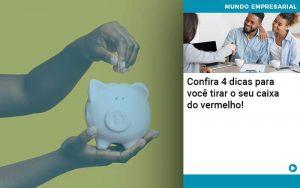 Confira 4 Dicas Para Voce Tirar O Seu Caixa Do Vermelho - Contabilidade em São Paulo | Decisiva Assessoria e Consultória Contábil