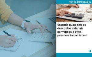 Entenda Quais Sao Os Descontos Salariais Permitidos E Evite Passivos Trabalhistas - Contabilidade em São Paulo | Decisiva Assessoria e Consultória Contábil