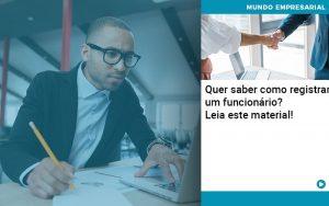 Quer Saber Como Registrar Um Funcionario Lia Este Material - Contabilidade em São Paulo | Decisiva Assessoria e Consultória Contábil
