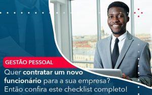 Quer Contratar Um Novo Funcionario Para A Sua Empresa Entao Confira Este Checklist Completo - Contabilidade em São Paulo | Decisiva Assessoria e Consultória Contábil
