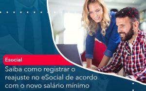 Saiba Como Registrar O Reajuste No E Social De Acordo Com O Novo Salario Minimo - Contabilidade em São Paulo | Decisiva Assessoria e Consultória Contábil