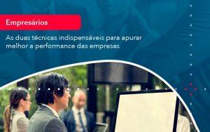As Duas Tecnicas Indispensaveis Para Apurar Melhor A Performance Das Empresa 1 - Contabilidade em São Paulo | Decisiva Assessoria e Consultória Contábil