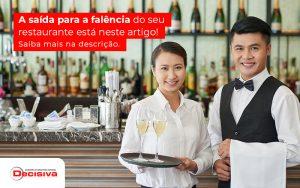 A Saida Para A Falencia Do Seu Restaurante Esta Neste Argio Saiba Mais Na Descricao Post (1) - Contabilidade em São Paulo | Decisiva Assessoria e Consultória Contábil