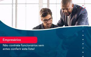 Nao Contrate Funcionarios Sem Antes Conferir Esta Lista 1 - Contabilidade em São Paulo | Decisiva Assessoria e Consultória Contábil