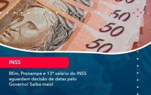 Bem Pronampe E 13 Salario Do Inss Aguardam Decisao De Datas Pelo Governo Saiba Mais 1 - Contabilidade em São Paulo | Decisiva Assessoria e Consultória Contábil