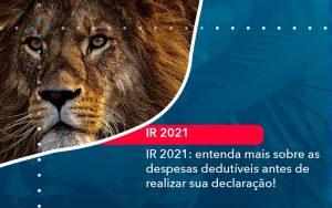 Ir 2021 Entenda Mais Sobre As Despesas Dedutiveis Antes De Realizar Sua Declaracao 1 - Contabilidade em São Paulo | Decisiva Assessoria e Consultória Contábil