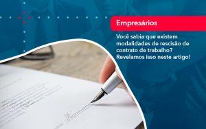 Voce Sabia Que Existem Modalidades De Rescisao De Contrato De Trabalho - Contabilidade em São Paulo | Decisiva Assessoria e Consultória Contábil