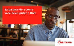 Saiba Quando E Como Voce Deve Quitar O Das Decisiva - Contabilidade em São Paulo | Decisiva Assessoria e Consultória Contábil
