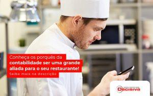Conheca Os Porques Da Contabilidade Ser Uma Grande Aliada Para O Seu Restaurante Post - Contabilidade em São Paulo | Decisiva Assessoria e Consultória Contábil