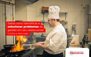 Saiba Como Identificar E Solucionar Problemas De Gestao Em Seu Restaurante Post - Contabilidade em São Paulo | Decisiva Assessoria e Consultória Contábil