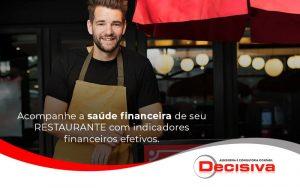 Acompanhe A Saude Financeira De Seu Restaurante Com Indicadores Financeiros Efetivos Blog (1) - Contabilidade em São Paulo | Decisiva Assessoria e Consultória Contábil