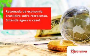 Retomada Da Economia Decisiva - Contabilidade em São Paulo | Decisiva Assessoria e Consultória Contábil